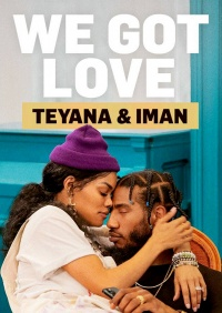 We Got Love Teyana And Iman Tv Series